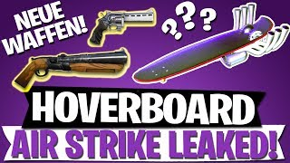 HOVERBOARD, AIR STRIKE, NEUE WAFFEN UND SKINS LEAK | FORTNITE BATTLE ROYALE Deutsch