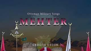 Ceddin Deden - Ottoman Military Song - Mehter Marşları