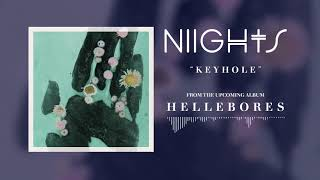 NIIGHTS - Keyhole (Official Stream)