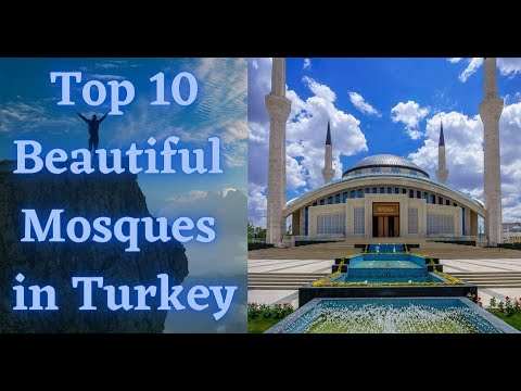 Top 10 Beautiful Mosques in Turkey |The Islamic World |Famous Mosques Around the World