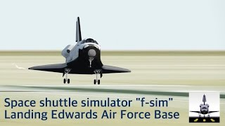fsim space shuttle v2.10 Landing Edwards Air Force Base [Screen shot video]