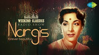 Weekend Classic Radio Show | Nargis Dutt Special | RJ Ruchi