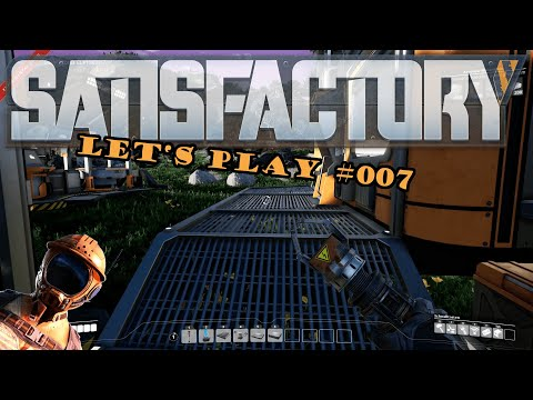 Satisfactory Let's Play #007 - Deutsch - Wir bauen auf und reißen nieder...