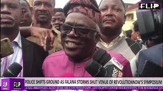 POLICE SHIFTS GROUND AS FALANA STORMS SHUT VENUE OF REVOLUTIONNOW39S SYMPOSIUM