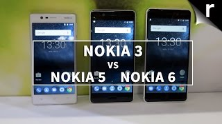 Nokia 3 vs Nokia 5 vs Nokia 6: What