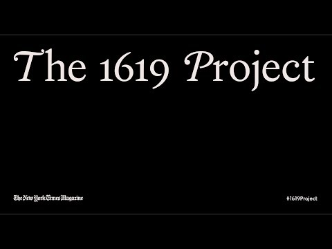 The New York Times Presents The #1619Project