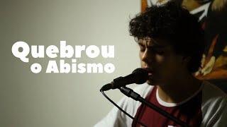 Quebrou o Abismo - Kalleb Nunes