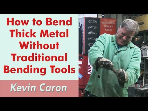 How to Bend Thick Metal Without Traditional Tools - Kevin Caron