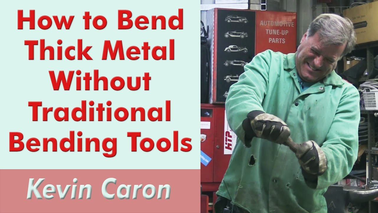 How To Bend Thick Metal Without Traditional Tools Kevin