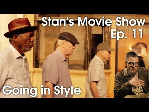 Stan's Movie Show Ep. 11: Going in Style
