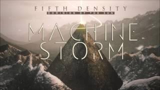 Fifth Density - Machine Storm (Album Version)