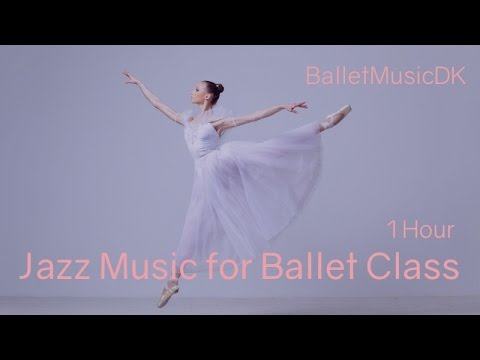 Jazz Music for Ballet Class - 1 hour of the best jazz songs for ballet class