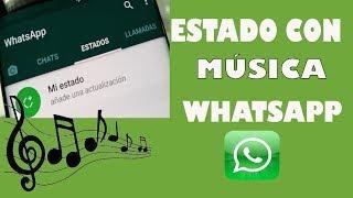 Como ponerle música a los estados de whatsapp | TRUCO