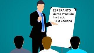 Esperanto por la Komencantoj  2020, 4 a Leciono