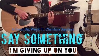 Say Something - A Great Big World ft. Christina Aguilera (Fingerstyle Guitar)