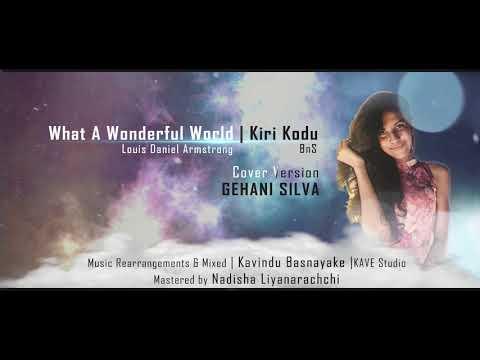 Kiri Kodu Hithata   What A Wonderful World [MASHUP] by Gehani Silva