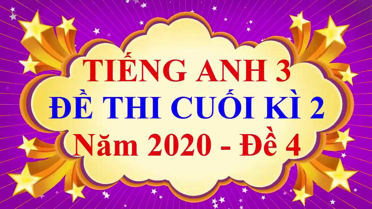 Tiếng Anh Lớp 3 – ĐỀ THI CUỐI HỌC KÌ 2 Năm 2020 #4