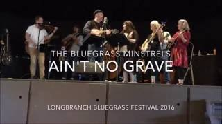 The Bluegrass Minstrels - Ain't No Grave (Southern Gospel Revival cover)