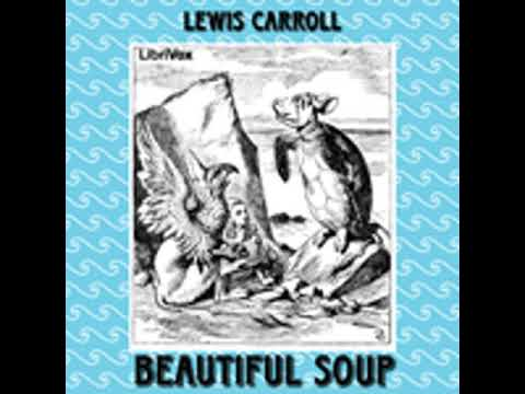 BEAUTIFUL SOUP by Lewis Carroll FULL AUDIOBOOK | Best Audiobooks