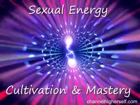 Sexual Energy Cultivation & Mastery: Brahmacharya, Tantra, Soul Travel, Bliss (2 of 10)