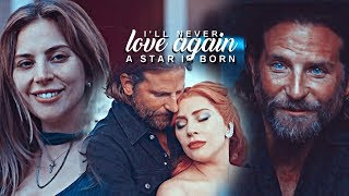 Ally & Jack (A Star is Born) | I'll Never Love Again