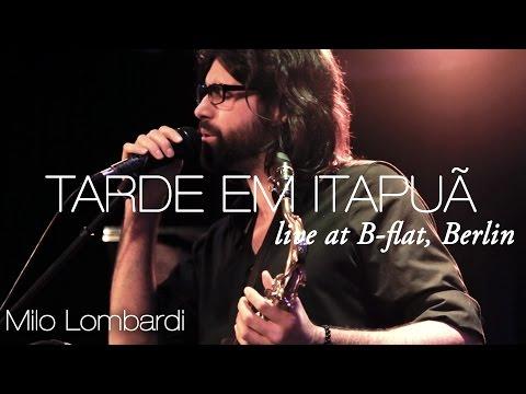 Milo Lombardi - Tarde em Itapuã (Vinicius, Toquinho) [live]