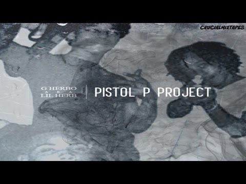 Lil Herb aka G Herbo - Pistol P Project (FULL MIXTAPE + DOWNLOAD LINK) (2014)