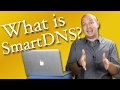 What is SmartDNS? (and how is it different than a VPN?)