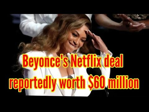 Business - Beyonce's Netflix deal reportedly worth $60 million & ebanews Mp3