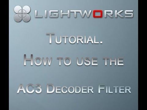 Using the ac3 decoder filter in lightworks