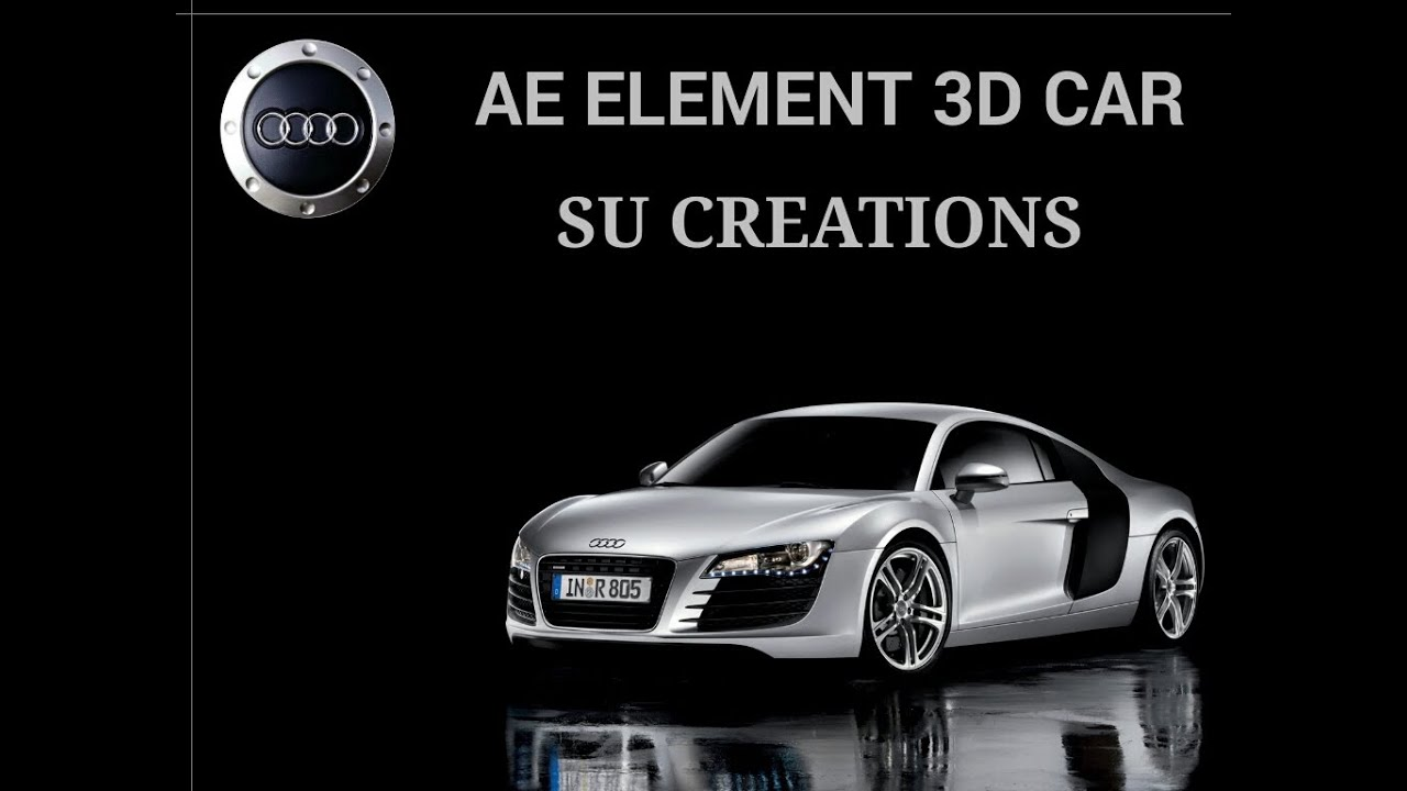 After Effects tutorial | AUDI R8 ELEMENT 3d car tutorial with ...