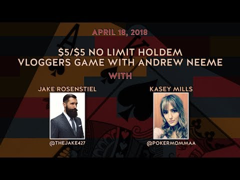 $5/$5 No Limit Holdem Vloggers Game with Andrew Neeme and Friends