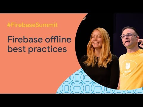 Firebase Offline: What Works, What Doesn't, And What You Need To Know (Firebase Summit 2019)
