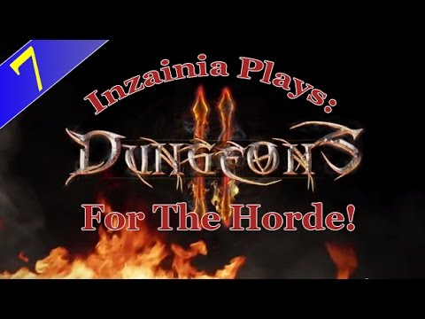 Inzainia Plays: Dungeons 2 Campaign Ep 7 (Occupy Wall Street