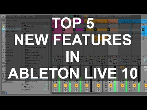 DJ Tips - Top 5 New Features In Ableton Live 10