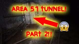 AREA 51 MASSIVE CREEPY TUNNEL!! PART 2