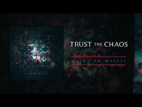 Trust The Chaos: Lying To Myself (Official Audio) Mp3