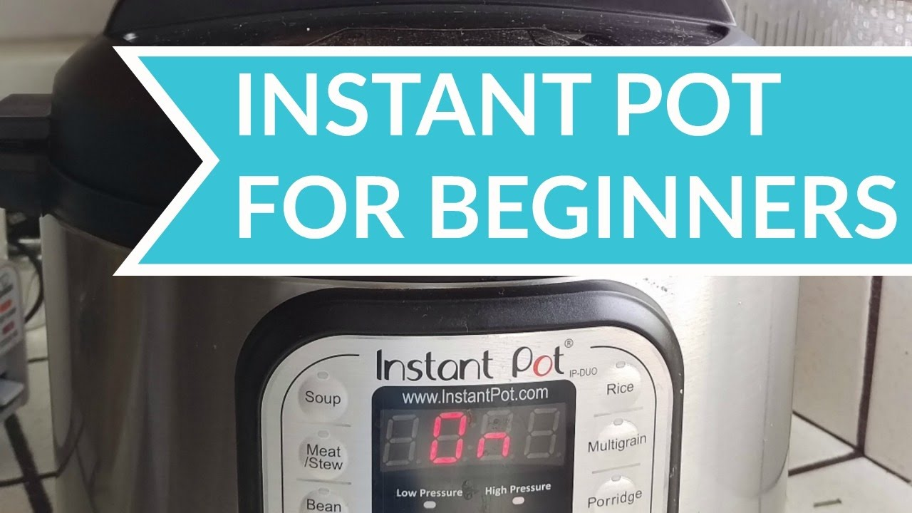 How to Use the Instant Pot  Beginners Guide  YouTube