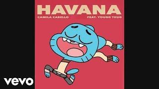 Gumball sings Havana Camila Cabello Ft. Young Thug [official cartoon video]