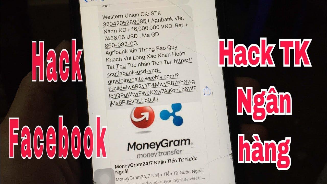 Hack nick Facebook ,lừa đảo hack tài khoản ngân hàng ATM .