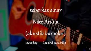 Download Lagu Seberkas sinar - Nike Ardilla ( akustik karaoke ) lower key mp3