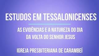 AS EVIDÊNCIAS E A NATUREZA DO DIA DA VOLTA DO SENHOR JESUS