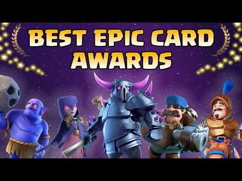 Clash Royale Epic Awards 2018 | Who's the Best Epic ?