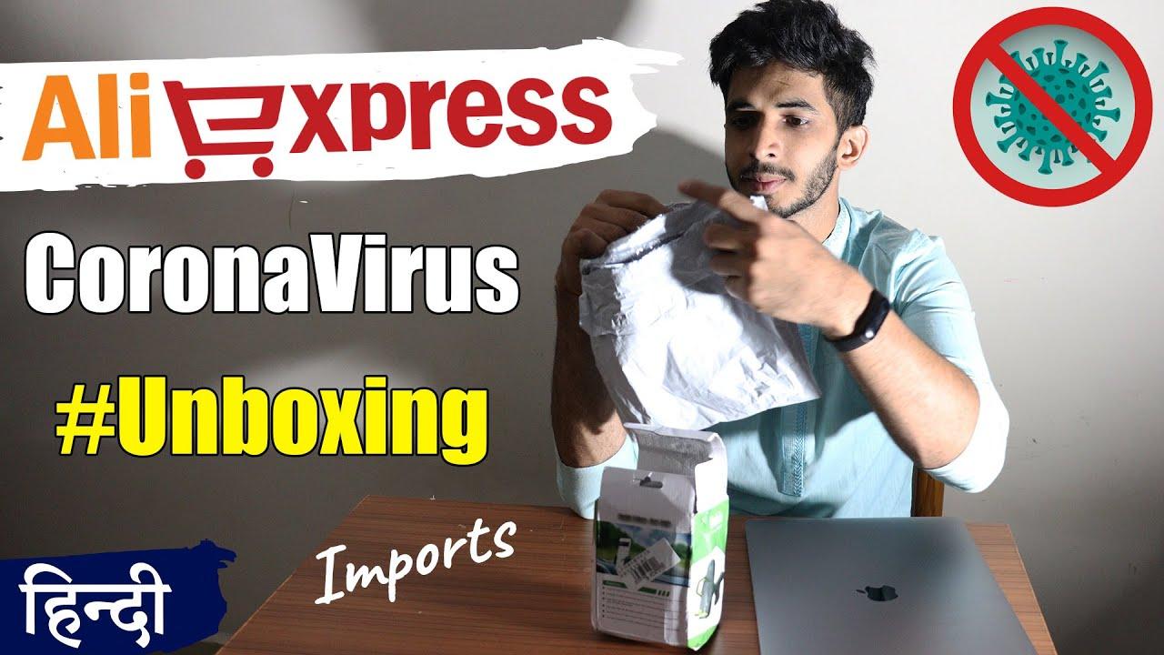 AliExpress Coronavirus, Imports Impact & Unboxing (Hindi)