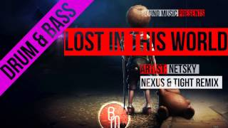 Netsky - Lost in this world (Nexus & Tight Remix)