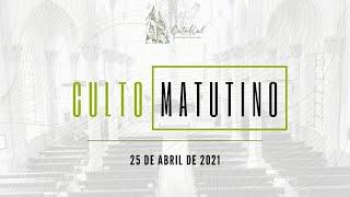 Culto Matutino | Igreja Presbiteriana do Rio | 25.04.2021