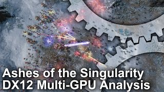 Ashes of the Singularity DX12 Multi-GPU Tech Analysis - Run AMD and Nvidia Cards Together!