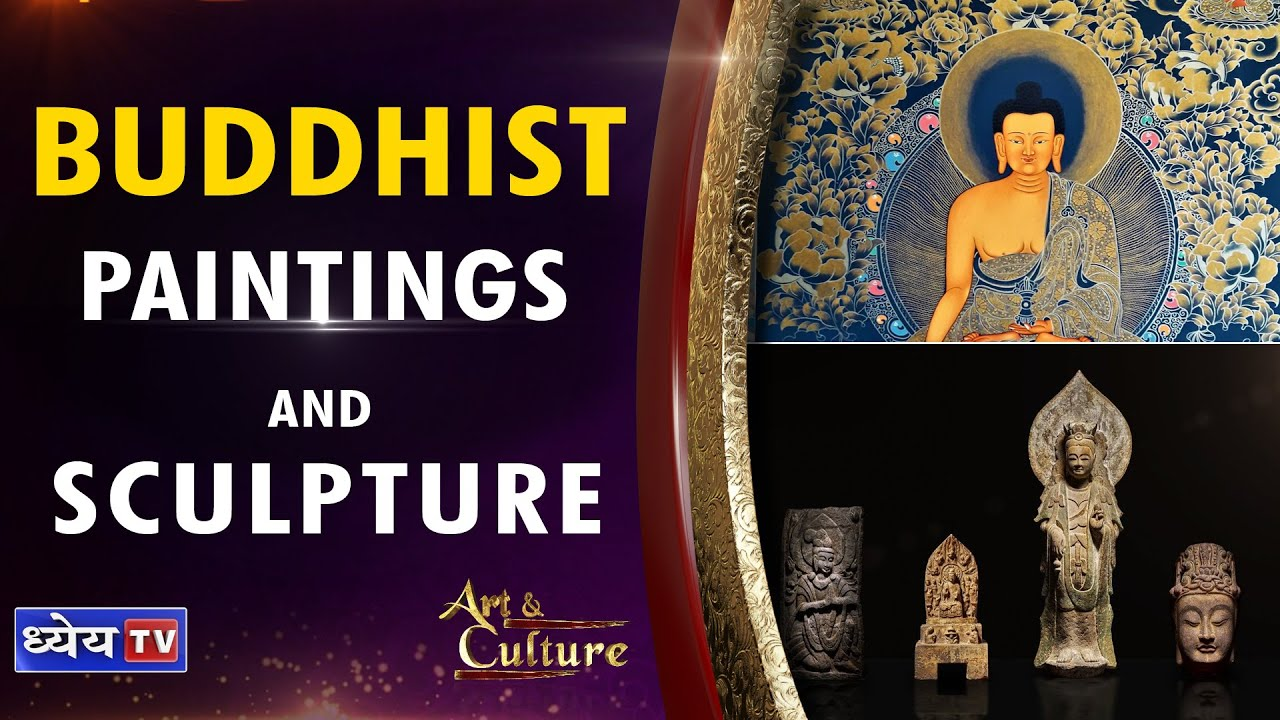 Video Indian Art Culture In English Buddhist Art And Architecture Paintings And Sculpture Dhyeya Ias Best Upsc Ias Cse Online Coaching Best Upsc Coaching Top