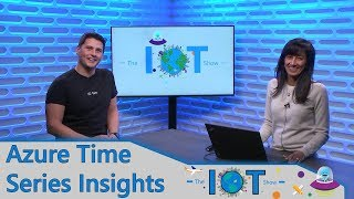 Azure Time Series Insights – end-to-end solution for industrial IoT analytics