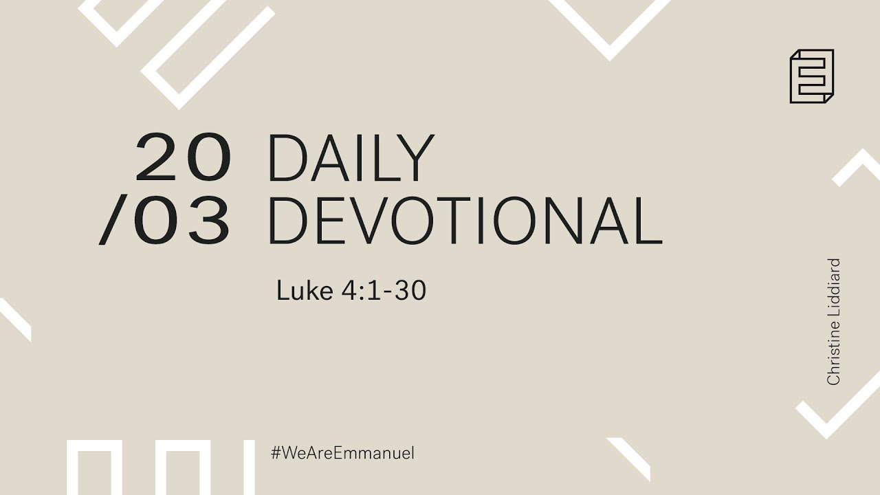 Daily Devotion with Christine Liddiard // Luke 4:1-30 Cover Image